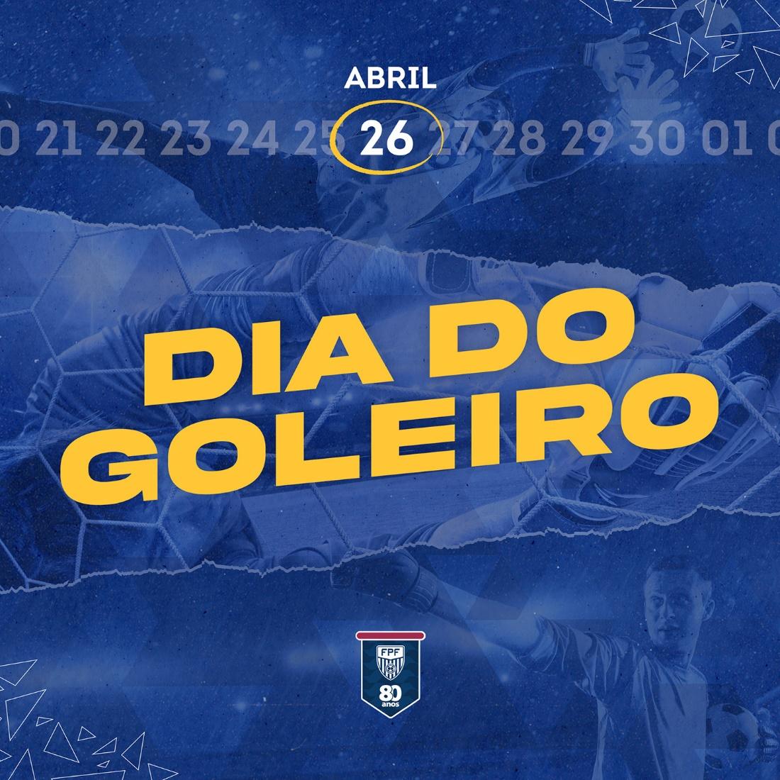 DIA DO GOLEIRO
